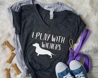 52130dc409ce I Play with Wieners Funny Dachshund Shirt or Tank - Wiener Dog - Love My  Dachshund - Dachshund Mom Shirt - Dachshund Life Doxie Mama Shirt