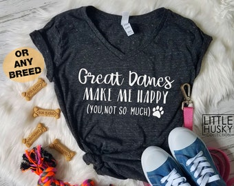 5ae8d37a Great Danes Make Me Happy. You Not So Much - Funny Great Dane Shirt - Great  Dane Mom - Great Dane T - Dogs Make me Happy People not so much