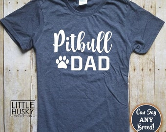 d8ffa137 Pitbull Dad (or any breed) Comfortable Casual T Shirt - Dog Lover - Dog Dad  - Pitbull Daddy - Love Pitbulls -Gift for Dog Dadda - Pittie Dad