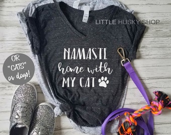 695aecab6bfb Namaste Home with my Cat - Funny Cat Mom Shirt - Cat Dad Shirt - Love Cats  - Shirt for Cat Lover - Namast'ay home Cat Paw Print Soft T Shirt