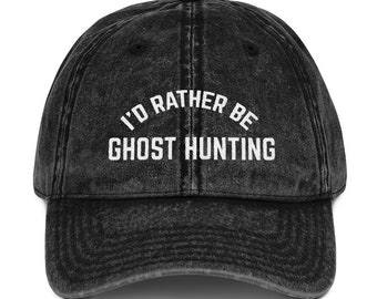 I d rather be ghost hunting vintage cotton cap dad hat ghost hunter gifts dad  hat embroidered hat trendy cap d2942814a60b