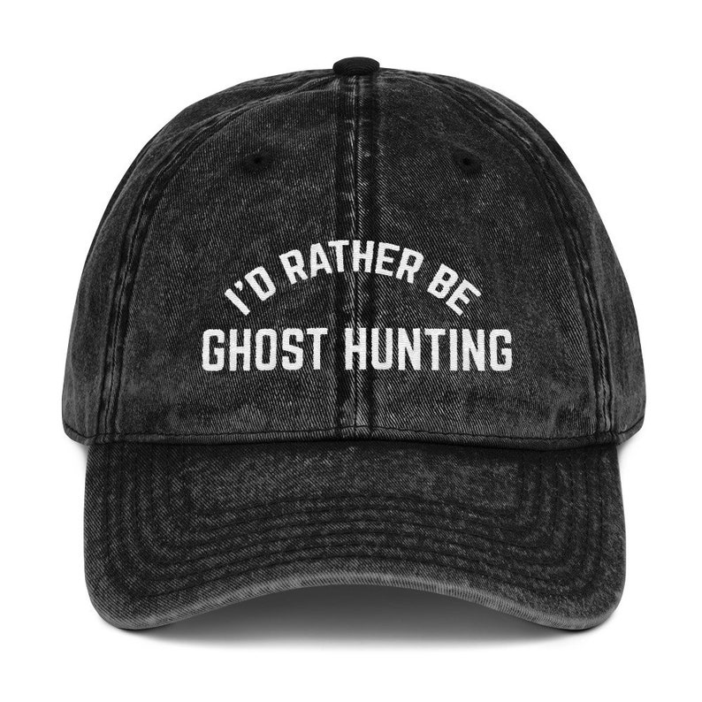 35c8ce1cc0738 I d rather be ghost hunting vintage cotton cap dad hat