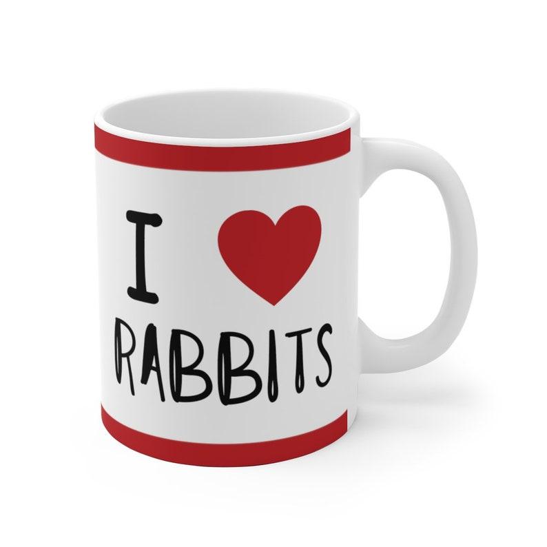 I Love Rabbits Mug Custom Personalized Mug Bunny Rabbit image 0