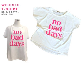White T-shirt with large font in neon pink   Statement Shirt   straight oversized cut   One Size   no bad days