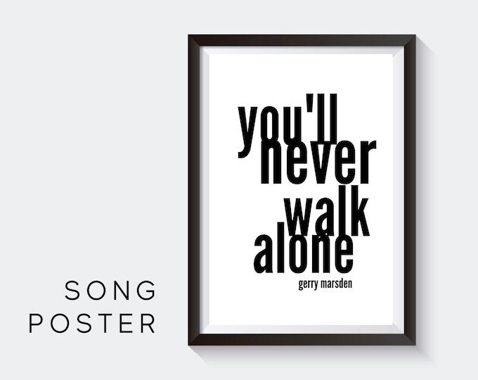 Lyrics Design Poster | you'll never walk alone | Digital Print | Typo Image | Art Print | Gift Football Fans | Liverpool Anthem | Cult
