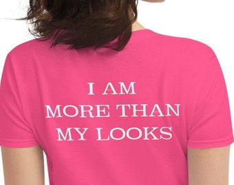 I Am More Than My Looks (Reverse printed, mirror readable)   All Cotton Women's T-Shirt