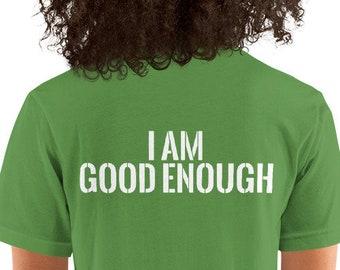 I Am Good Enough   Short-Sleeve Unisex T-Shirt