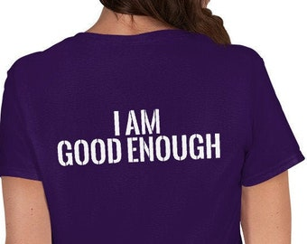 I Am Good Enough (reverse printed, mirror readable)   Women's short sleeve t-shirt