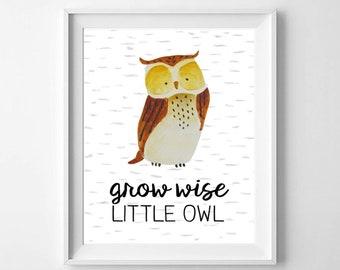 Nursery Decor - Woodland Animals Wall Art - Grow Wise Little Owl - INSTANT DIGITAL DOWNLOAD