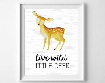 Nursery Decor - Woodland Animals Wall Art - Live Wild Little Deer - INSTANT DIGITAL DOWNLOAD