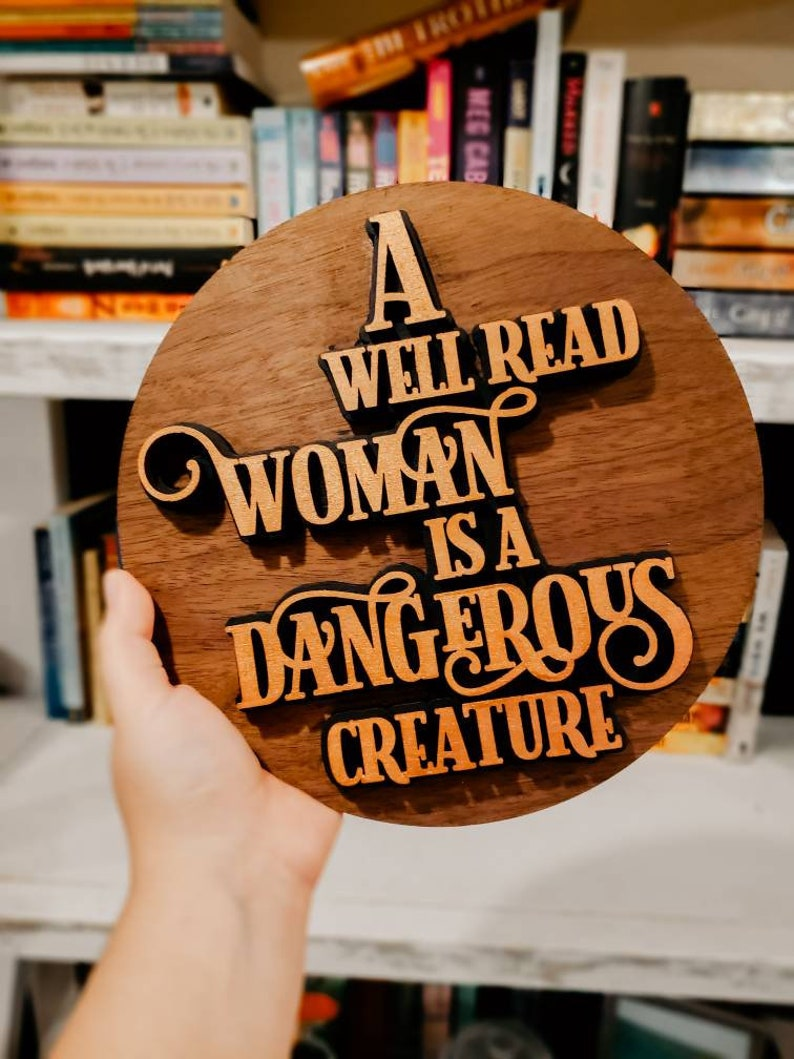 A Well Read Woman Is A Dangerous Creature Bookish Sign Layered Sign Round Sign with Quote Book Related Quote Sign Round Sign Gift Layered