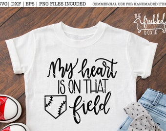 My Heart is on that Field Svg | Baseball Mom Svg | Baseball Mama Svg | Baseball Field Svg | Mom of Boys Svg | Baseball Life Svg