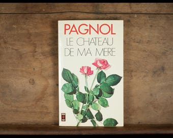 Marcel Pagnol, Castle of my mother, memories of childhood, Presses Pocket, 1976, paperback