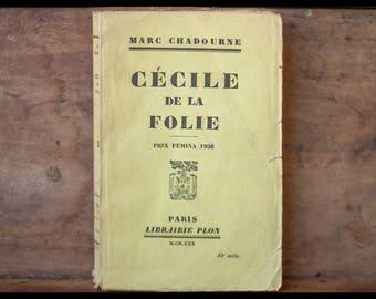 Cécile madness, Marc Chadourne, Paris, Librairie Plon price Femina 1930 novel, French, 1930
