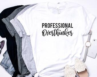 f2e0479f Professional Overthinker, Funny Women shirt, woman tee, Ladies Shirt,  Women's clothing, Overthinking shirt, Slogan shirt, HappyTeeBoutique