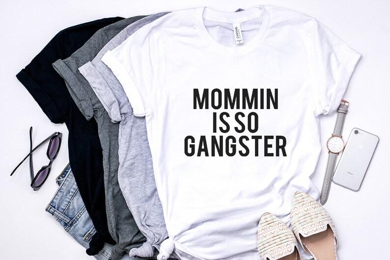 270b38b9789 Mommin is so gangster Mom Life Mother Hustler Funny Mom