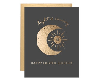 Happy Winter Solstice - Light is Coming Card - Gold Foil