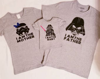 Star wars shirts, I am the mother, I am the father, I am the baby, Darth Vadar, storm trooper