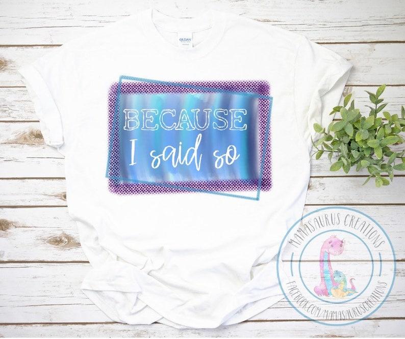 eef9fbc91 Because I Said So Tee Mom Life Shirt Raglan Baseball Tee | Etsy