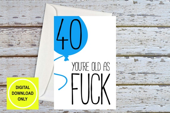 Funny 40th Birthday Card For