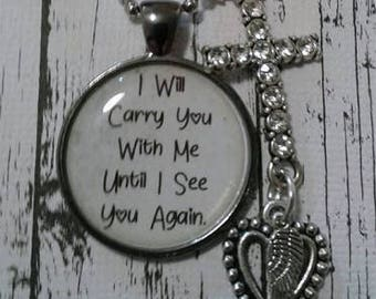 I Will Carry You With Me Until I See You Again Memorial Necklace