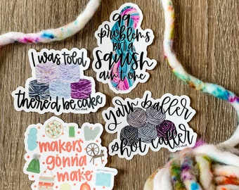 yarn stickers, crafting, knitting gift for knitter, sticker, crochet, gift for crocheter, fiber artist gift, maker, yarn quote, knitting pun