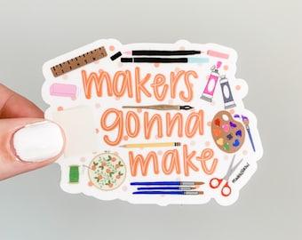 Makers Gonna Make sticker for artist, gift for artist, crafter gift, art sticker, crafting gift for maker, sticker for maker, laptop sticker