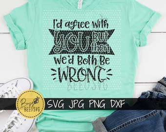 Black w// white text Id Agree with You But Then Wed Both be Wrong Lotsa Laughs Funny Desk Plate by Griffco Supply