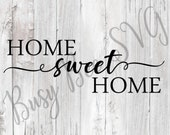Home Sweet Home Svg Cut File, Farmhouse Style Cut File, Farmhouse Svg, svg, pdf, dxf, home decor svg, home decor cut file, diy wood sign