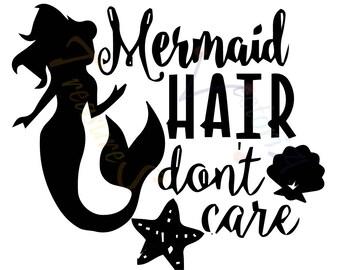 Mermaid svg, Mermaid Silhouette, Mermaid hair dont care svg, Mermaid says svg, pdf mermaid, png mermaid files for cricut, Mermaid svg design