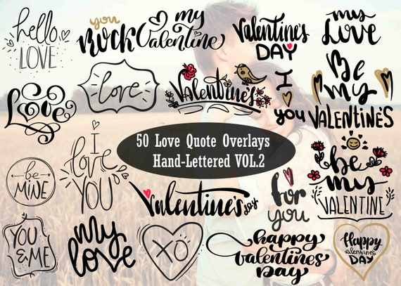 50 Love Quotes Overlays Vol 2 Hand Lettered Photo Overlays Etsy