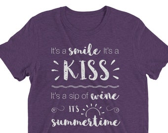 3c389dd6ffc8cb Women s It s A Smile It s A Kiss It s A Sip of Wine It s Summertime Country  Music Song Lyric T-Shirt   Women s Country Music Shirt