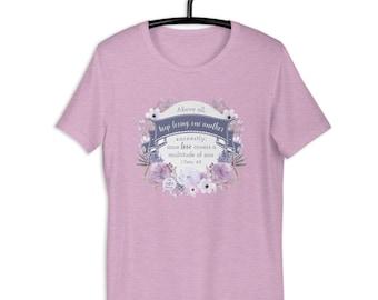 Keep Loving Earnestly: Unisex Short-Sleeve T-Shirt {Godly Friendship theme}