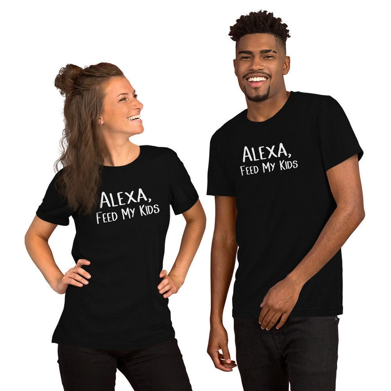 cad9a219a Adult Unisex t Shirt Alexa Feed My Kids Funny T Shirt For Mom | Etsy