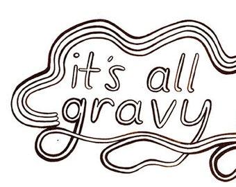 It's all Gravy, Baby