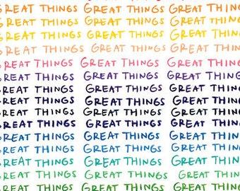Great Things Great Things Great Things
