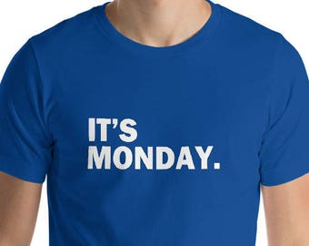 It's Monday Day Of The Week T-Shirt - Funny Weekly Daily