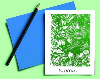 Handmade Lino print Card 5x7 inch. Breathe. Green and white hand carved and printed. Blank inside. Mindful. Gift note. Greeting