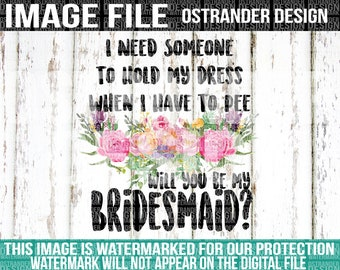 I Need Someone To Hold My Dress While I Pee - Bridesmaid - Clipart - Sublimation - DTG File - Watercolor - Wedding