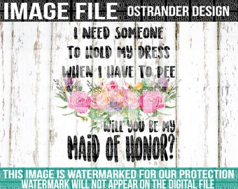 I Need Someone To Hold My Dress While I Pee - Maid of Honor - Clipart - Sublimation - DTG File - Watercolor - Wedding
