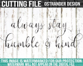 Always Stay Humble & Kind - SVG Cut File - Cricut - Cut Files  - Family - Calligraphy - 145