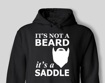It's Not A Beard It's A Saddle Funny Moustache Hipster Gift Mens Rude Hoodie Him Dad