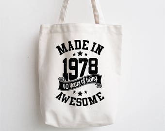 Made in 1978 Born 40th Year 40 Years of Being Awesome Birthday Premium Cotton Tote Bag Ideal Gift