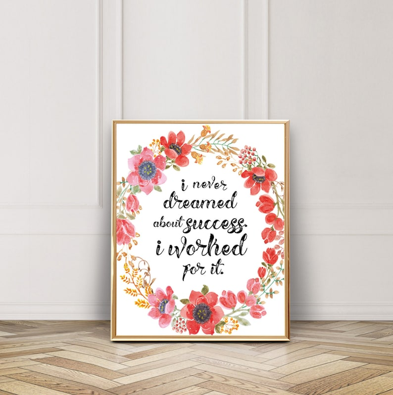 I Never Dreamed About Success I Worked For It Office Print Etsy