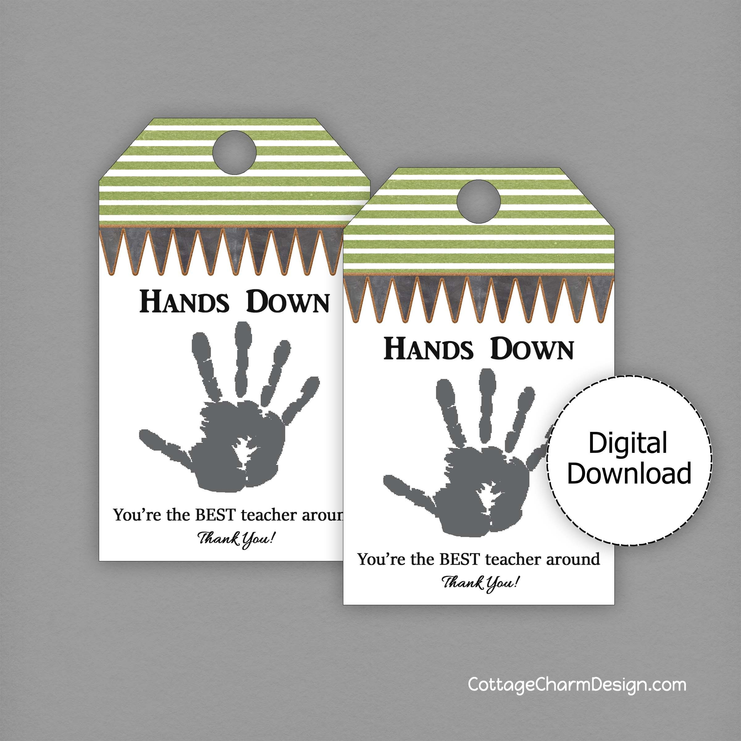 graphic about Hands Down You Re the Best Teacher Around Free Printable named Fingers Down, Trainer Appreciation Printable Tag, Instructor Thank Yourself Reward Tag, Lotion or Hand Sanitizer Present Tag, Fast Down load