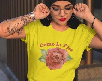 n0mamesdud Como la Flor Short-Sleeve Unisex T-Shirt