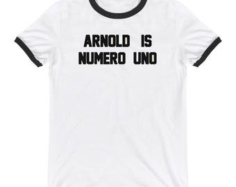 Arnold is Numero Uno T-Shirt - Arnie Schwarzenegger Pumping Iron Gym Fitness Tee Ringer T-Shirt