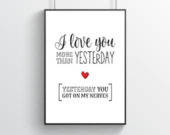 I Love You More Than Yesterday Wall Print | Poster | Typography | Quote | Monochrome | Love | Heart