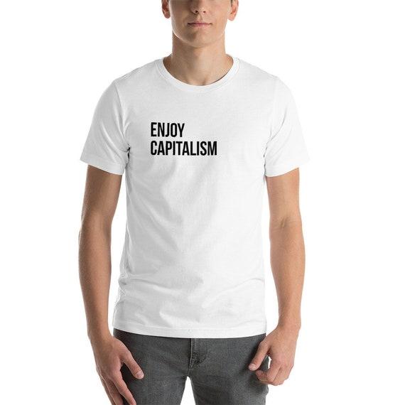 7defa6555 Items similar to Enjoy Capitalism T-Shirt |Conservative Libertarian  Political Tee Capital America & Business Entrepreneur Moguls on Etsy