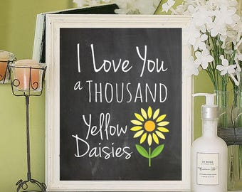 I LOVE YOU a Thousand Yellow Daisies Typography Print 8x10 Wall Decor Print, Gilmore Girls, 9 Color Choices
